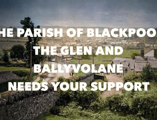 Blackpool, The Glen & Ballyvolane Parish Needs Your Support